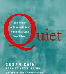Susan Cain's blook Quiet: The power of Introverts in a World that Can't Stop Talking