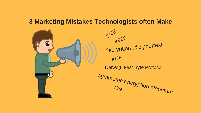 3 Marketing Mistakes Technologists Often Make