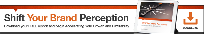 Shift Your Brand Perception: Accelerate Growth & Profitability